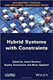 Hybrid Systems with Constraints (ISTE), , 1848215274