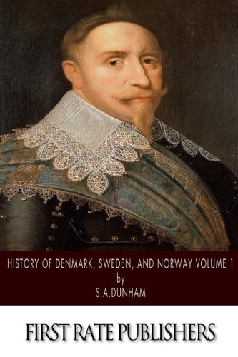 History of Denmark, Sweden, and Norway Volume 1 PDF