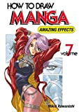 How to Draw Manga Volume 7 (How to Draw Manga (Graphic-Sha Numbered))