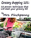 Grocery Shopping 101: 10 Proven techniques that will slash your grocery bill