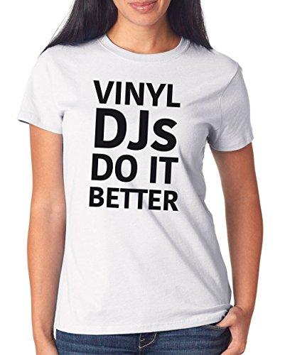 Vinyl DJs Do it Better T-Shirt Girls White Certified Freak
