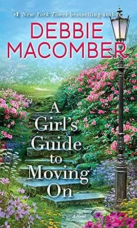 a9f7b41bd73 A Girl s Guide to Moving On  A Novel - Kindle edition by Debbie ...