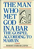 The Man Who Met God in a Bar, Robert F. Capon, 091151922X