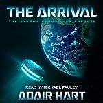 The Arrival: The Evaran Chronicles Prequel | Adair Hart