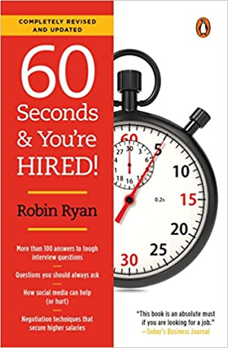 60 Seconds And Youu0027re Hired!: Revised Edition: Robin Ryan: 9780143128502:  Amazon.com: Books