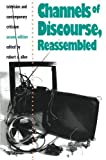 Channels of Discourse, Reassembled: Television and Contemporary Criticism, 2nd Edition (1992-06-01)