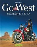 Go West: Mit der Harley durch die USA