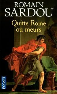 Quitte Rome ou meurs, Sardou, Romain