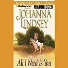 All I Need Is You Hörbuch von Johanna Lindsey Gesprochen von: Sandra Burr