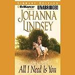 All I Need Is You  | Johanna Lindsey