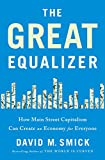 img - for The Great Equalizer: How Main Street Capitalism Can Create an Economy for Everyone book / textbook / text book