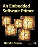 An Embedded Software Primer 1st edition by Simon, David E. (1999) Paperback