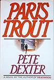 Paris Trout, Pete Dexter, 0394563700