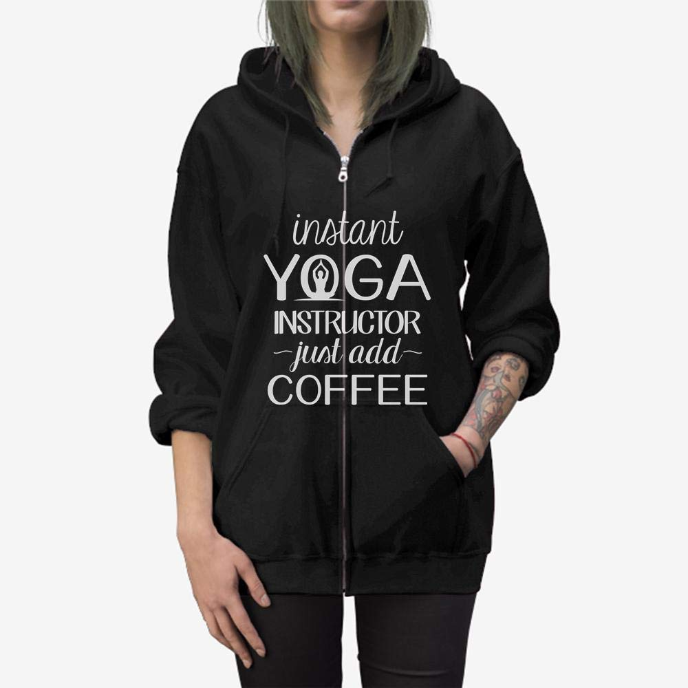 Funny Gift Birthday Awesome Tee Instant Yoga Instructor just add Coffee Coffee Lovers Zip Hooded Sweatshirt