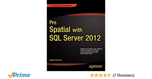 Pro Spatial with SQL Server 2012 (Expert's Voice in
