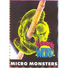 Extremely Weird Micro Monsters (Extremely Weird Series)