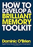 How to Develop a Brilliant Memory Toolkit: Tips, Tricks and Techniques to Remember Names, Words, Facts, Figures, Faces and Speeches
