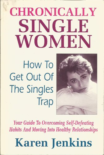Chronically Single Women: How to Get Out of the Singles Trap by Brand: Hci