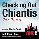 Checking Out Chiantis from Tuscany: Vine Talk Episode 113