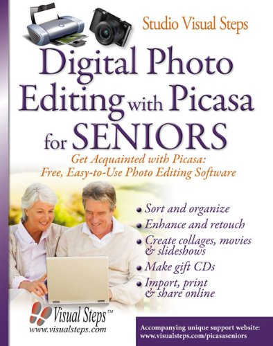 (Digital Photo Editing with Picasa for Seniors: Get Acquainted with Picasa: Free, Easy-to-Use Photo Editing Software (Computer Books for Seniors)