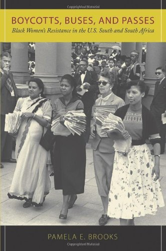 Boycotts, Buses, and Passes: Black Women's Resistance in the U.S. South and South Africa by Pamela E. Brooks (2009-01-30)