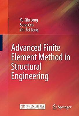 Advanced Finite Element Method in Structural Engineering: Yu-Qiu