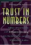 Trust in Numbers – The Pursuit of Objectivity in Science and Public Life