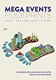 Mega Events Footprints: Past, Present and Future: As Pegadas dos Megaeventos Esportivos: Passado, Presene e Futuro