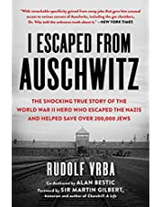 I Escaped from Auschwitz: The Shocking True Story of the World War II Hero Who Escaped the Nazis and Helped Save Over 200,000 Jews