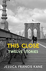 This Close: Stories