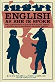English as She Is Spoke: Being a Comprehensive Phrasebook of the English Language, Written by Men to Whom English was Entirely Unknown (Collins Library)