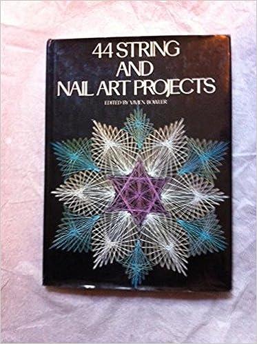 44 String And Nail Art Projects Vivien Bowler 9780517518878