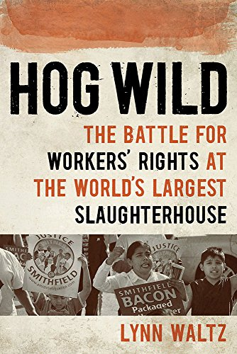 Book Cover: Hog Wild: The Battle for Workers' Rights at the World's Largest Slaughterhouse