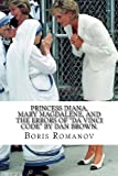 Princess Diana, Mary Magdalene, and the Errors of Da Vinci Code by Dan Brown, Boris Romanov, 149294114X