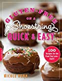 Gluten-Free on a Shoestring, Quick and Easy: 100 Recipes for the Food You Love--Fast!
