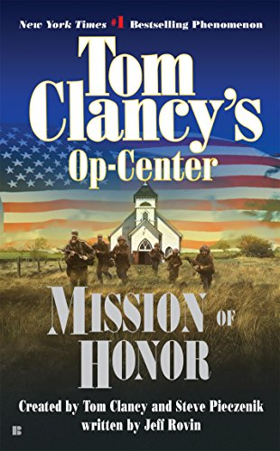 Mission of Honor: Op-Center 09 (Tom Clancy's Op-Center) (09 Center)