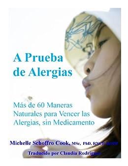 Amazon.com: A Prueba de Alergias: Mas de 60 Maneras Naturales para ...