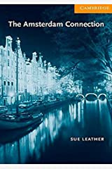The Amsterdam Connection Level 4 (Cambridge English Readers) Paperback – March 19, 2001