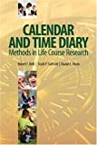 img - for Calendar and Time Diary Methods in Life Course Research book / textbook / text book