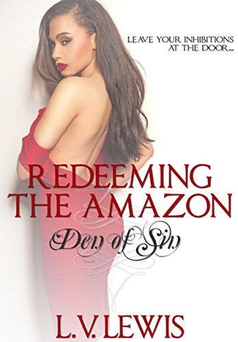 Search : Redeeming The Amazon (Den of Sin Book 4)