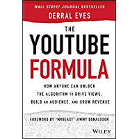 The YouTube Formula: How Anyone Can Unlock the Algorithm to Drive Views, Build an Audience, and Grow Revenue (English…