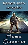 Homo Superior: Dawn of the Lost Civilisation
