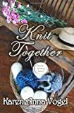 Knit Together, Karen Vogel, 0615941184
