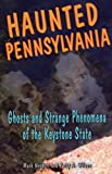 img - for Haunted Pennsylvania: Ghosts and Strange Phenomena of the Keystone State (Haunted Series) book / textbook / text book