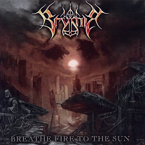 Brymir: Breathe Fire To The Sun (Audio CD)