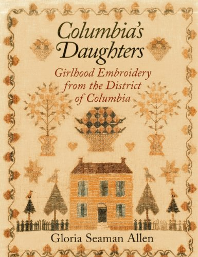 Columbia Fancy Dress Costumes (Columbia's Daughters: Girlhood Embroidery from the District of Columbia)