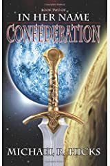 Confederation (In Her Name, Book 5) Kindle Edition