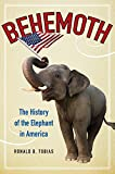 Behemoth: The History of the Elephant in America