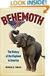 Behemoth: The History of the Elephant...