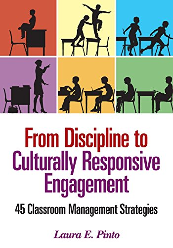 From Discipline To Culturally Responsive Engagement: 45 Classroom Management Strategies